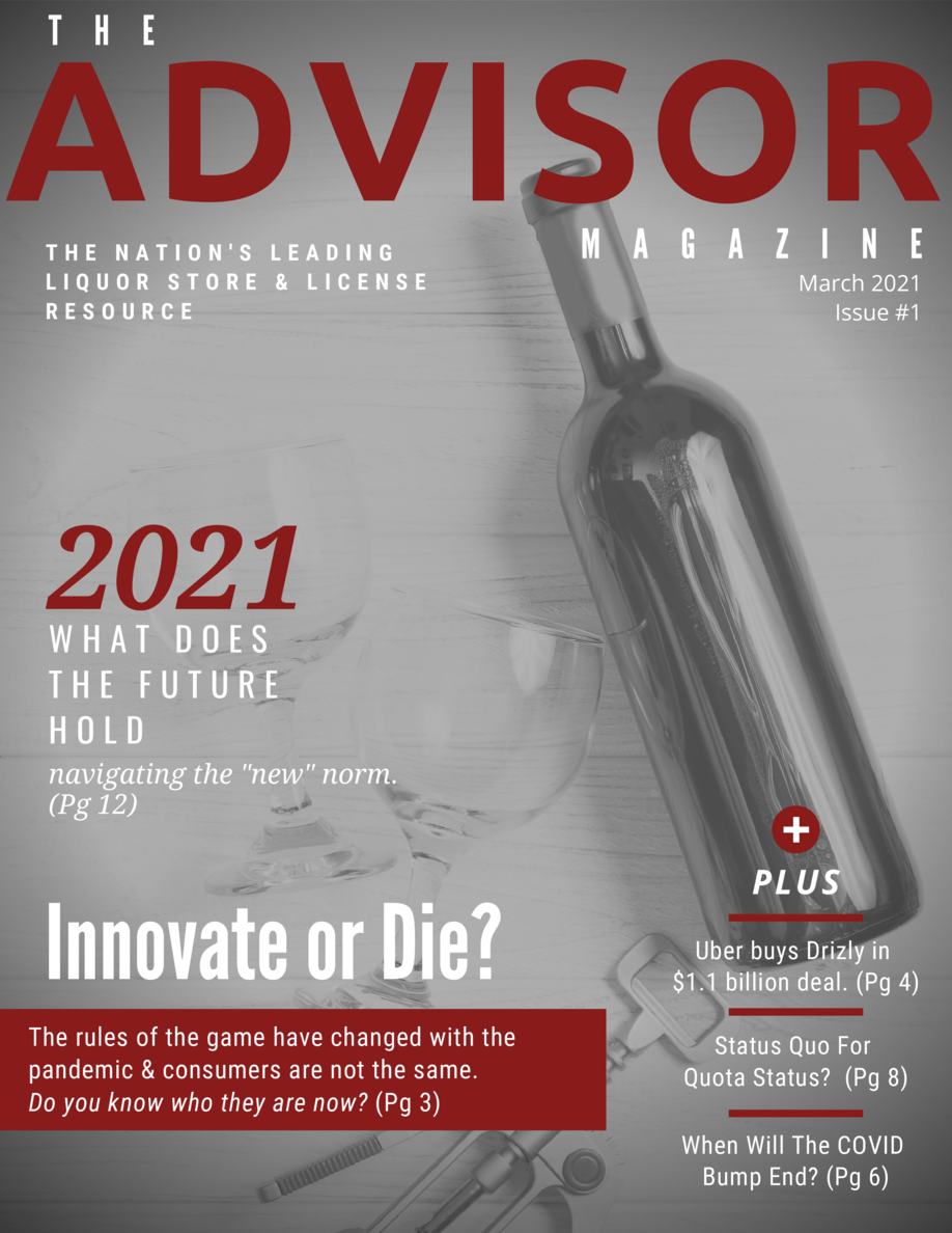 ADVISOR T  H  E  THE NATION S LEADING LIQUOR STORE   LICENSE RESOURCE  M  A  G  A  Z  I  N  E  March 2021 Issue  1  2021 W...